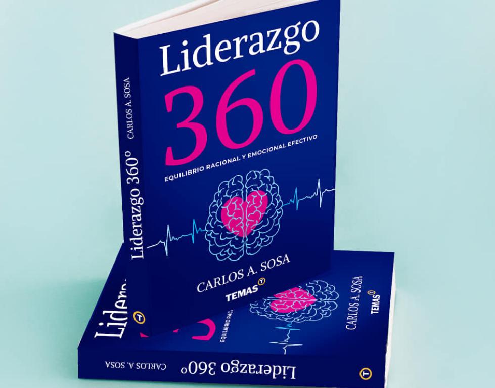 """""""Liderazgo 360°"""" por Carlos A. Sosa"""